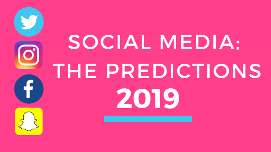 Social Media: The Predictions for 2019