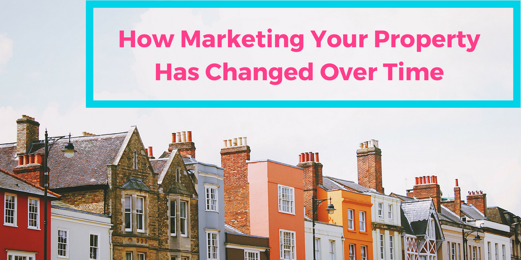 How Marketing Your Property Has Changed Over Time Header (1)