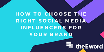 How to choose the right social media influencers for your brand