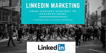 LinkedIn Marketing: Using content strategy to generate leads