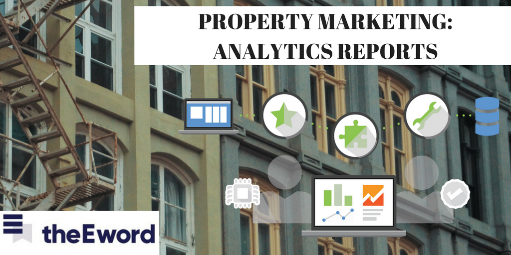 theEword | Google Analytics reports that will enhance property marketing performance