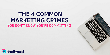 THE 4 COMMON MARKETING CRIMES - features