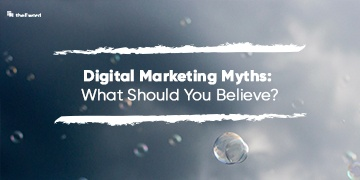 Digital Marketing Myths: What Should You Believe?