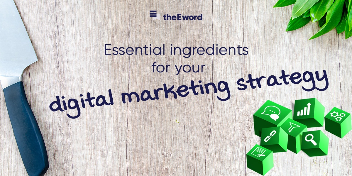 7 Essential Ingredients You Need in your Marketing Strategy
