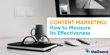 Content Marketing: How to Measure Its Effectiveness