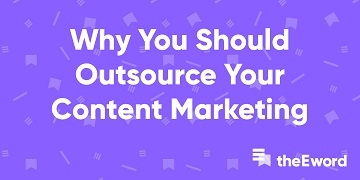 Outsourcing your content marketing: the many reasons why you should