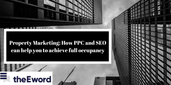 theEword   Utilising PPC and SEO in your property marketing