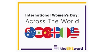 theSHEword 2018: International Women's Day Across The World