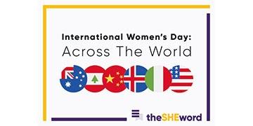theSHEword 2018: International Women's Day Across The World